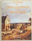 """Photo 1 : CHARBON (Paul) – """" Au temps des malles-poste et des diligences """" -"""
