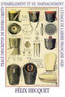 HECQUET (Félix) : TRAÇÉ DESCRIPTIF DE DIVERS OBJETS D'HABILLEMENT et du Harnachement à l'Usage de l'Armée Française 1828. (1)