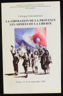 Photo 1 : LA LIBÉRATION DE LA PROVENCE. LES ARMÉES DE LA LIBERTÉ