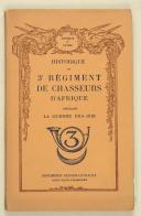 HISTORIQUE du 3e régiment de Chasseurs d'Afrique pendant la guerre 1914-1918.  (1)