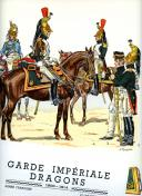 ROUSSELOT LUCIEN : GARDE IMPÉRIALE DRAGONS 1806 -1814.