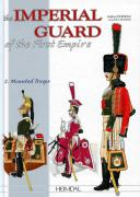 THE IMPERIAL GUARD OF THE 1st EMPIRE - 2. MOUNTED TROOPS