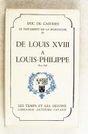 CASTRIES. (Duc de). De Louis XVIII à Louis-Philippe.   (1)
