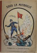"""VAGNÉ éditeur - """" Sous la Mitraille """" - Images de la Grande Guerre - Jarville - Nancy"""