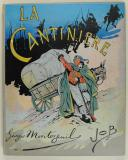 MONTORGUEIL GEORGES, ILLUSTRATIONS PAR JOB : LA CANTINIÈRE.
