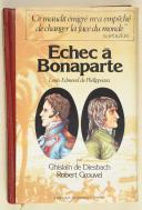DIESBACH- GROUVEL. Echec à Bonaparte. Louis-Edmond de Phelippeaux.  (1)