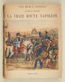CHOLLER (André) – La vraie route Napoléon. – Alpina 1946 – Br. débr.