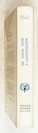 CASTRIES. (Duc de). De Louis XVIII à Louis-Philippe.   (2)