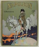 MONTORGUEIL GEORGES, ILLUSTRATIONS PAR JOB : NAPOLÉON. (1)