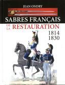 ONDRY JEAN : SABRES FRANÇAIS DE LA RESTAURATION, 1814-1830. (1)