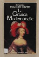 MELCHIOR-BONNET - La Grande Mademoiselle