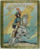 MONTORGUEIL GEORGES, ILLUSTRATIONS PAR JOB : BONAPARTE. (1)