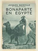 BAINVILLE (Jacques) – Bonaparte en Égypte   (1)