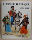 HURE & DEVAUTOUR. L'armée d'Afrique.1830-1962.  (1)