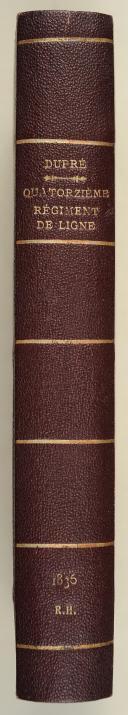 Photo 2 : DUPRE. Les fastes du quatorzième régiment d'infanterie de ligne, suivis d'une galerie biographique.