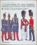 CASTERMAN, L'UNIFORME ET LES ARMES DES SOLDATS DU XIXe SIECLE - TOME 1 (1)