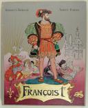 Photo 1 : TOUDOUZE GEORGES, ILLUSTRATIONS DE ROBIDA ALBERT : FRANÇOIS 1er, LE ROI CHEVALIER.