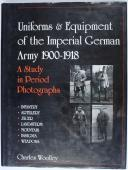 Photo 1 : CHARLES WOOLLEY - UNIFORMS AND EQUIPMENT OF THE IMPERIAL GERMAN ARMY 1900-1918. TOME 1.