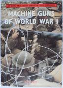 ROBERT BRUCE - MACHINE GUNS OF WORLD WAR 1.