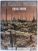 DAVID SHERMER - LA GRANDE GUERRE1914 - 1918.