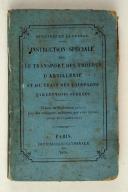 Photo 1 : 1er juillet 1874 – Instruction spéciale pour le transport des troupes d'ARTILLERIE et du train des équipages par les voies ferrées