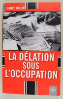 HALIMI ANDRÉ : LA DÉLATION SOUS L'OCCUPATION. (1)