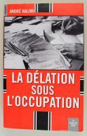 Photo 1 : HALIMI ANDRÉ : LA DÉLATION SOUS L'OCCUPATION.