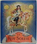 CAHU THÉODORE, ILLUSTRATIONS DE LELOIR MAURICE : LE ROI SOLEIL, LOUIS XIV.