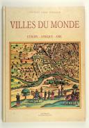 """VILLES DU MONDE """"Civitates Orbis Terrarum"""""""