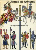 ARMES ET ARMURES de Charlemagne à Louis XIV