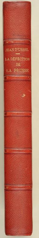 USSEL. (Vte J.). Études sur l'année 1813. la défection de la Prusse.   (2)