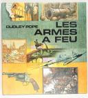 DUDLEY POPE Mes armes à feu
