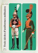 MOLLO. (John). Trois siècles d'uniformes militaires de la guerre de trente ans à nos jours 1914.Paris, Office du livre, 1972, in-4, cart. édit. sous jaquette ill.