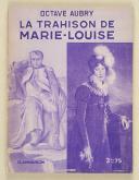 AUBRY (Octave) – La trahison de Marie-Louise