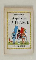 """WEYGAND – """" … et que Vive la France """""""