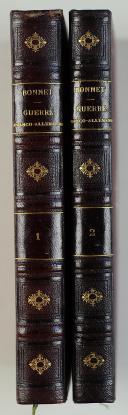 BONNET FÉLIX : LA GUERRE FRANCO ALLEMANDE - Résumé et commentaires de l'ouvrage du Grand État-Major Prussien,  2 volumes. (1)