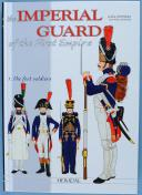Photo 1 : THE IMPERIAL GUARD OF THE FIRST EMPIRE - 1. THE FOOT SOLDIERS