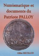 NUMISMATIQUE ET DOCUMENTS DU PATRIOTE PALLOY. (1)