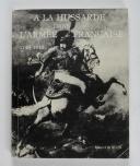 Photo 1 : BOULIN - A la hussarde dans l'armée française 1743-1915