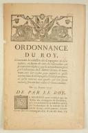 ORDONNANCE DU ROY, concernant la réduction des Compagnies de Grenadiers, en faveur de ceux des Grenadiers qui se trouveront déplacez par le retranchement porté par l'ordonnance du 8 janvier dernier, & entretenus avec leur mesme paye jusqu'à ce qu'ils rentrent dans les Compagnies d'où ils seront sortis, ou qu'ils montent aux grades qui leur feront accordés suivant leurs tales & bonne conduite. Du 25 février 1737. 2 pages (1)
