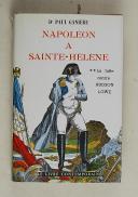 Dr GAGNIÈRE – Napoléon à Ste Hélène