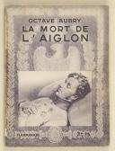 """AUBRY (Octave) – """" La mort de l'Aiglon """""""