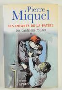 LES ENFANTS DE LA PATRIE : LES PANTALONS ROUGES PAR PIERRE MIQUEL.