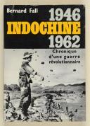 FALL (Bernard) – Indochine 1946-1962   (1)