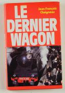 LE DERNIER WAGON. JEAN-FRANÇOIS CHAIGNEAU. 1981.