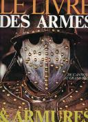 TABARD CHRISTIAN : LE LIVRE DES ARMES ET ARMURES, DE L'ANTIQUITÉ AU GRAND SIÈCLE.