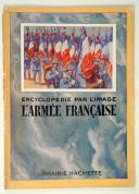 Photo 1 : ENCYCLOPEDIE PAR L'IMAGE L'ARMEE FRANCAISE