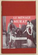 "BERTAUT (Jules) – "" Le ménage Murat ""   (1)"