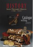 HISTORY SEEN THROUGH OBJECTS 1700-1915, CATALOGUE SELLING 2009