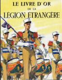 """BRUNON – MANUE-CARLES - GEORGES-R – """" Livre d'Or de la légion étrangère """" - """" cent cinquantième anniversaire """" - Paris - Lavauzelle - (1831-1981)"""